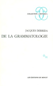 Jacques Derrida - De la grammatologie.