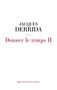 Jacques Derrida - Donner le temps - Tome 2.