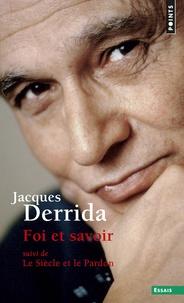 Jacques Derrida - Foi et savoir suivi de Le siècle et le pardon. - Entretien avec Michel Wieviorka.
