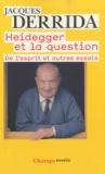 Jacques Derrida - Heidegger et la question - De l'esprit, Différence sexuelle, différence ontologique (Geschlecht I), La main de Heidegger (Geschlecht II).