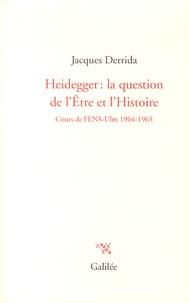Jacques Derrida - Heidegger : la question de l'Etre et l'Histoire - Cours à l'ENS-Ulm 1964-1965.