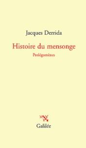 Jacques Derrida - Histoire du mensonge - Prolégomènes.