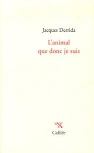 Jacques Derrida - L'animal que donc je suis.