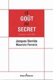 Jacques Derrida et Maurizio Ferraris - Le Goût du secret - Entretiens 1993-1995.