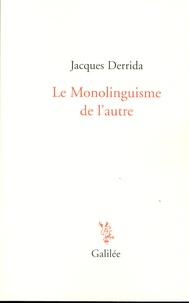 Jacques Derrida - Le monolinguisme de l'autre.