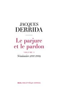 Jacques Derrida - Le parjure et le pardon - Volume 1, Séminaire (1997-1998).