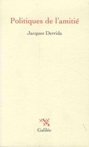 Jacques Derrida - Politiques de l'amitié - Suivi de L'oreille de Heidegger.