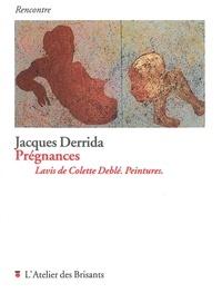 Prégnances- Lavis de Colette Deblé. Peintures - Jacques Derrida |