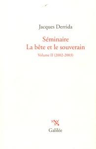 Jacques Derrida - Séminaire, La bête et le souverain - Volume II (2002-2003).