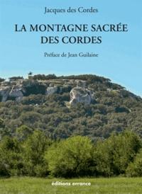 Jacques des Cordes - La montagne sacrée des cordes.