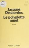 Jacques Desbordes - Le Polyglotte muet.