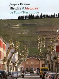 Jacques Desbost - Histoire & histoires de Tain-l'Hermitage.