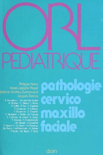 Jacques Desnos - ORL pédiatrique - Pathologie cervico-maxillo-faciale.