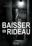 Jacques Desponds - Baisser de rideau.