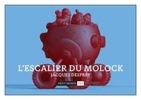 Jacques Desprès - L'escalier du Molock.