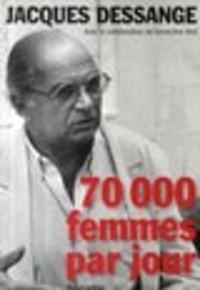 Jacques Dessange et Geneviève Moll - 70 000 femmes par jour.