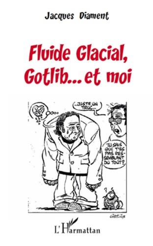Fluide Glacial Gotlib... Et moi