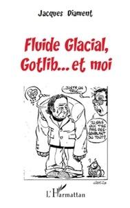 Jacques Diament - Fluide Glacial Gotlib... Et moi.