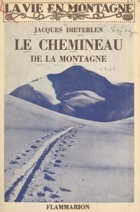 Jacques Dieterlen et  Collectif - Le chemineau de la montagne.