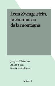 Jacques Dieterlen et André Boell - Léon Zwingelstein, le chemineau de la montagne.