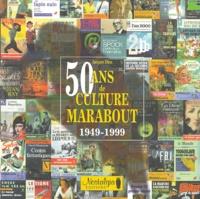 Jacques Dieu - 50 Ans de culture Marabout - 1949-1999.