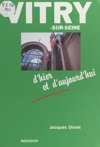 Jacques Dimet - Vitry-sur-Seine - D'hier et d'aujourd'hui.