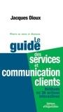 Jacques Dioux - Le guide des services et communication clients.