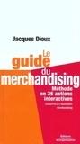 Jacques Dioux - Le guide du merchandising.