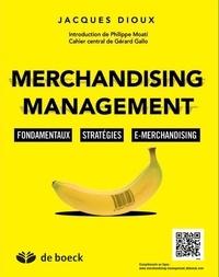 Jacques Dioux - Merchandising Management - Fondamentaux, stratégies, e-merchandising.