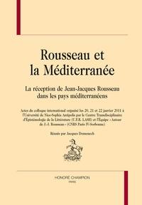 Jacques Domenech - Rousseau et la Méditerranée - La réception de Jean-Jacques Rousseau dans les pays méditerranéens.