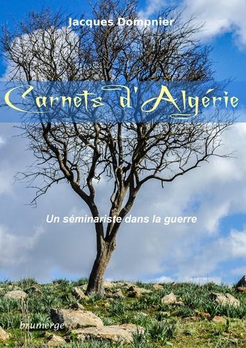 Jacques Dompnier - Carnets d'Algérie - Un séminariste pendant la guerre.