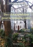 Jacques Dompnier - Des chrysanthèmes pour la semaine sainte.
