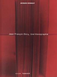 Jacques Donguy et Nathalie Quintane - Jean-François Bory, Une Monographie.