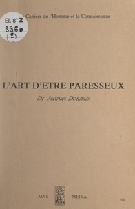 Jacques Donnars - L'art d'être paresseux.