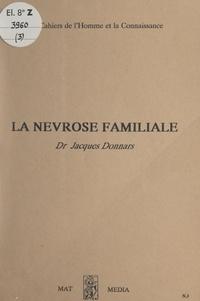 Jacques Donnars - La névrose familiale.