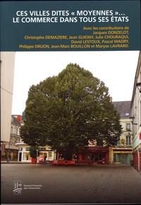 """Jacques Donzelot et Christophe Demazière - Ces villes dites """"moyennes""""... Le commerce dans tous ses états - 23e Université d'été des urbanistes."""