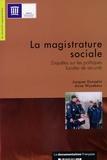 Jacques Donzelot et Anne Wyvekens - La magistrature sociale - Enquêtes sur les politiques locales de sécurité.