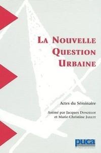 Jacques Donzelot et Marie-Christine Jaillet - La nouvelle question urbaine.