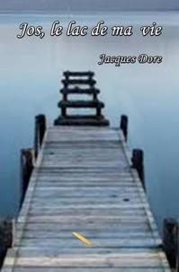 Jacques Doré - Jos, le lac de ma vie.