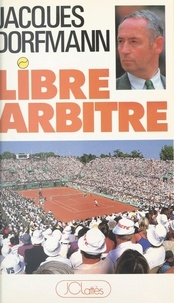 Jacques Dorfmann et Gianni Ciaccia - Libre arbitre.