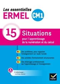 Jacques Douaire et Henri-Claude Argaud - Les essentielles ERMEL CM1 - 15 situations pour l'apprentissage de la numération et du calcul.