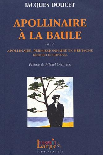 Jacques Doucet - Appollinaire à la Baule.