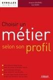 Jacques Douënel et Iole Sedes - Choisir un métier selon son profil.