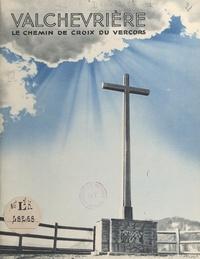 Jacques Douillet et S. Guida - Valchevrière - Le Chemin de Croix du Vercors.