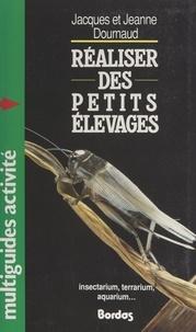 Jacques Dournaud et Jeanne Dournaud - Réaliser des petits élevages.