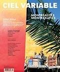 Jacques Doyon et Pierre Dessureault - Ciel variable  : Ciel variable. No. 105, Hiver 2017 - Montréalités.