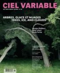 Jacques Doyon et Franck Michel - Ciel variable  : Ciel variable. No. 106, Printemps 2017 - Arbres, Glace et Nuages.