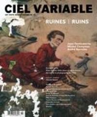 Jacques Doyon et Joan Fontcuberta - Ciel variable  : Ciel variable. No. 107, Automne 2017 - Ruines.