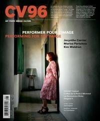 Jacques Doyon et Anne-Marie St-Jean Aubre - CV96 - Performer pour l'image (Ciel variable. No. 96, Hiver 2014) - Performer pour l'image.
