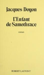Jacques Doyon - L'Enfant de Samothrace.